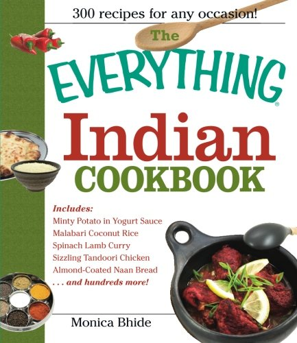 Everything Indian Cookbook by Monica Bhide