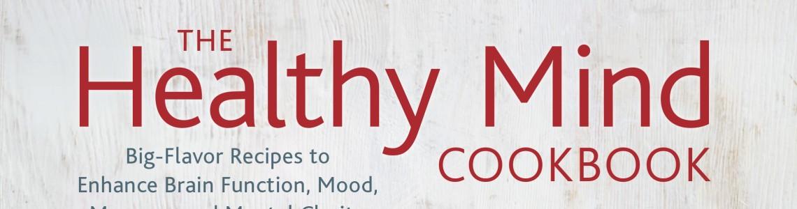 """Giving away ten copies of """"The Healthy Mind Cookbook"""""""