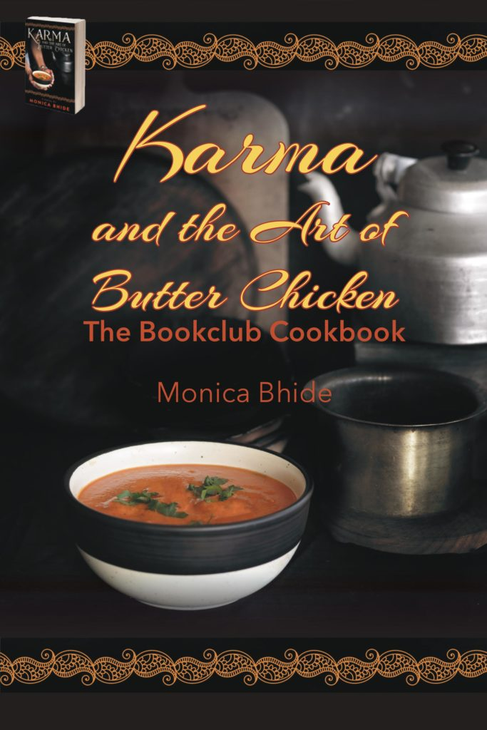 Karma and the Art of Butter Chicken Bookclub Cookbook by Monica Bhide