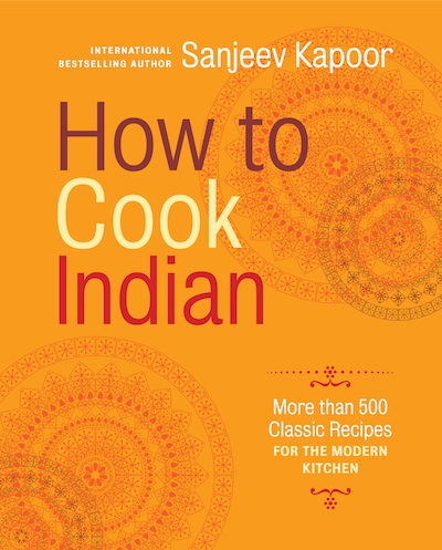 Sanjeev kapoors how to cook indian come and get it monica bhide this month he releases his first us cookbook how to cook indian forumfinder Choice Image